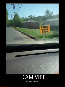 dammit-slow-death-no-exit-demotivational-posters-1339950969 (1)
